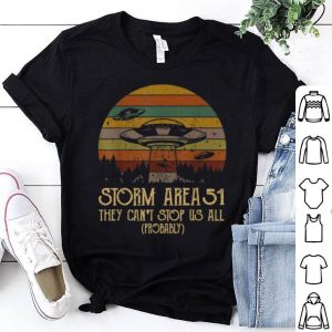 Storm Area 51 They Can't Stop Us All Probably Vintage shirt