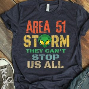 Storm Area 51 They Cant Stop Us All UFO Ailen shirt