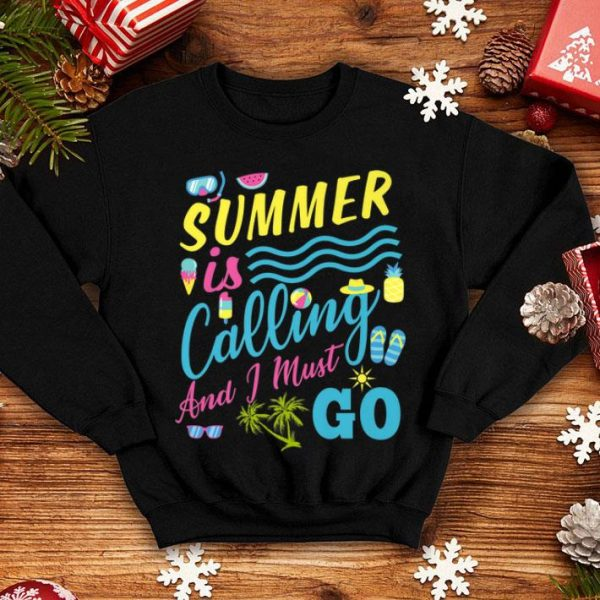 Summer Is Calling I Must Go Students Teachers Vacation Premium shirt