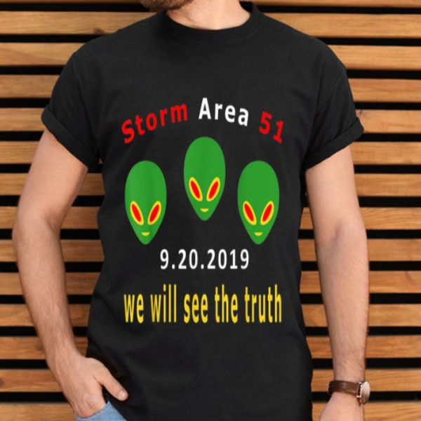 We Will See The Truth Storm Area 51 Event shirt