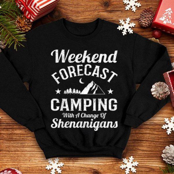 Weekend Forecast Camping Shenanigans Camping shirt