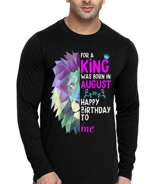 A King Was Born In August Happy Birthday shirt