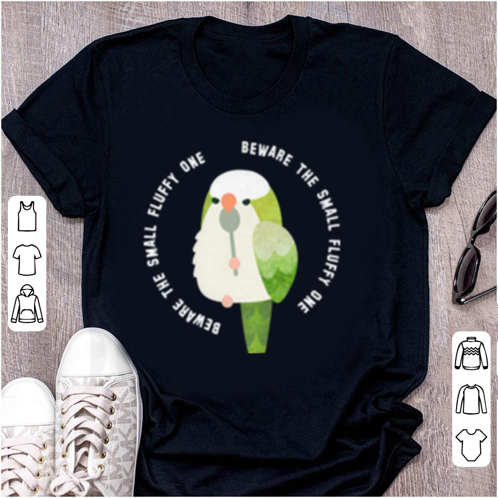 Awesome Beware The Small Fluffy One Green Cockatiel shirt 1 - Awesome Beware The Small Fluffy One Green Cockatiel shirt