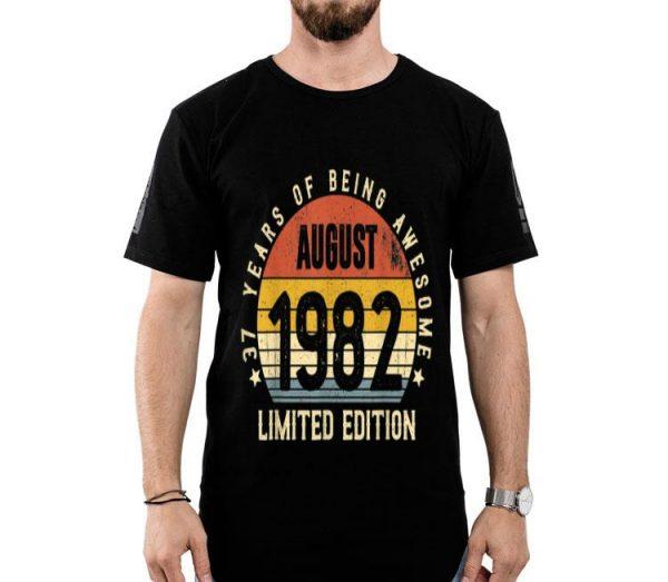 Born August 1982 Limited Edition 37th Birthdays shirt