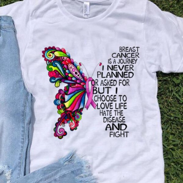 Hot Breast Cancer Awareness Is A Journey I Never Planded Or Asked For Buffterfly shirt