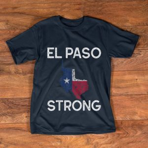 Hot El Paso Strong Texas Flag shirt