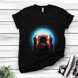 Hot Fuck The World Astronaut Spaceman shirt