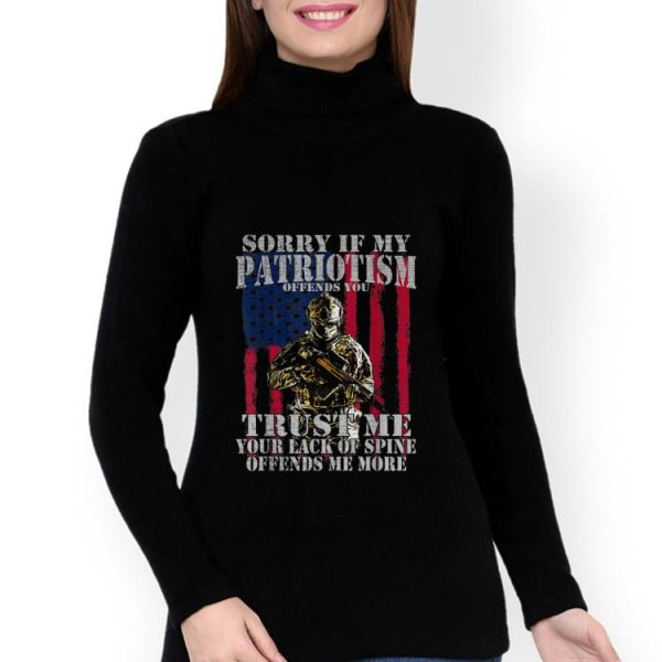 Hot Sorry if my patriotism offends you trust me your lack spine Amrican Flag shirt
