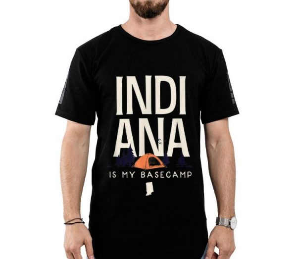 Indiana Is My Base Camp shirt