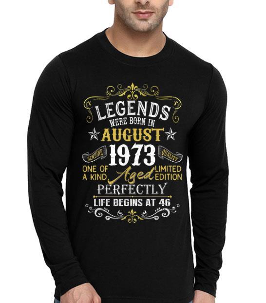 Legends Were Born In August 1973 46th Birthday shirt