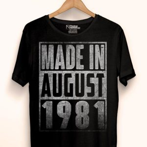 Made In August 1981 Straight Outta Aged 38 Years Old Being shirt