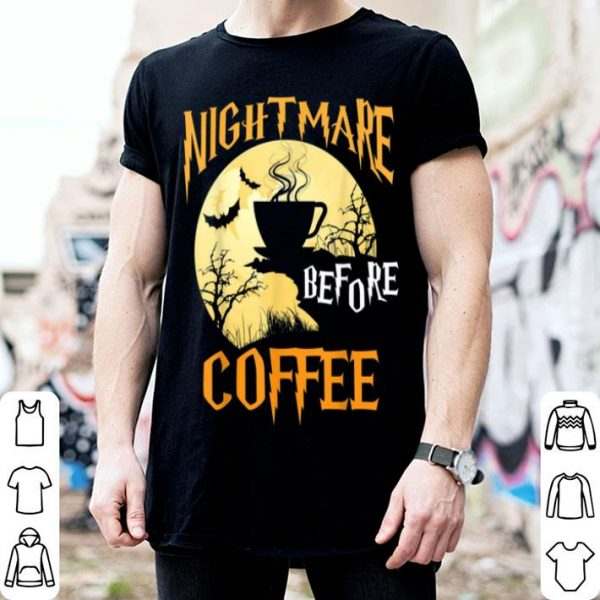Nice Cute Nightmare Before Coffee Halloween Funny Mug Gift shirt