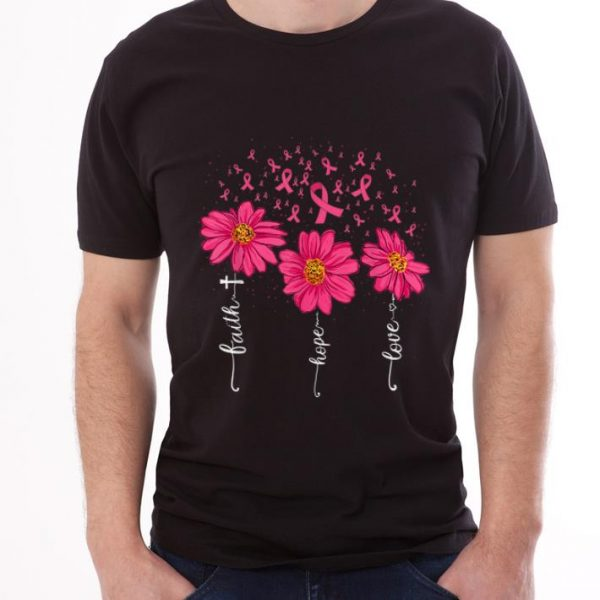Nice Faith Hope Love Pink Ribbon Daisy Flower Breast Cancer shirt