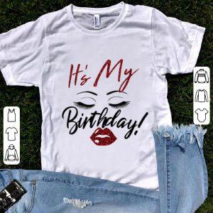 Nice It's My Birthday Eys With Lip Girl shirt