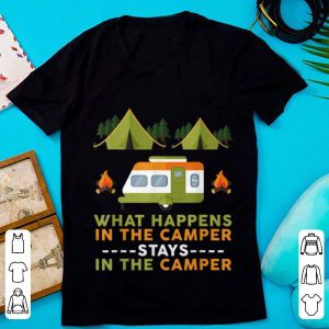 Nice What Happens In The Camper Stays In The Camper shirt