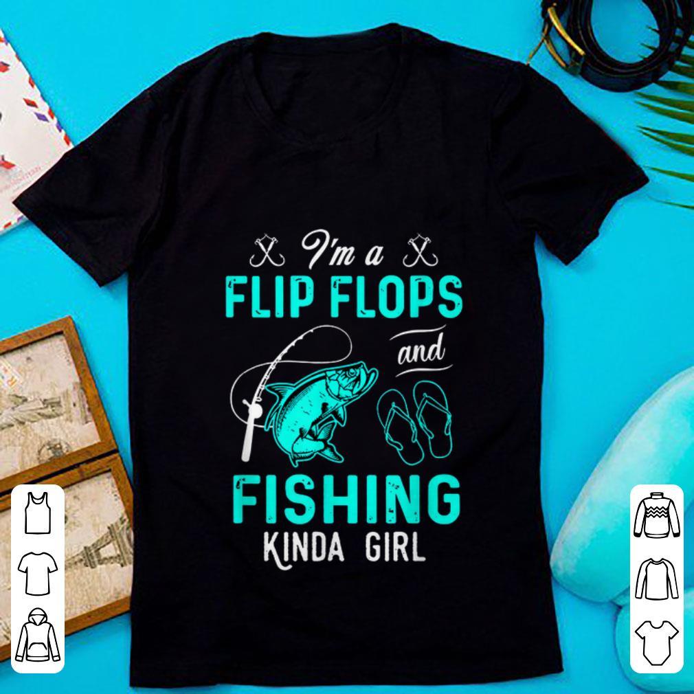 Nice i m A Flip Flops And Fishing Kinda Girl shirt 1 - Nice i'm A Flip Flops And Fishing Kinda Girl shirt