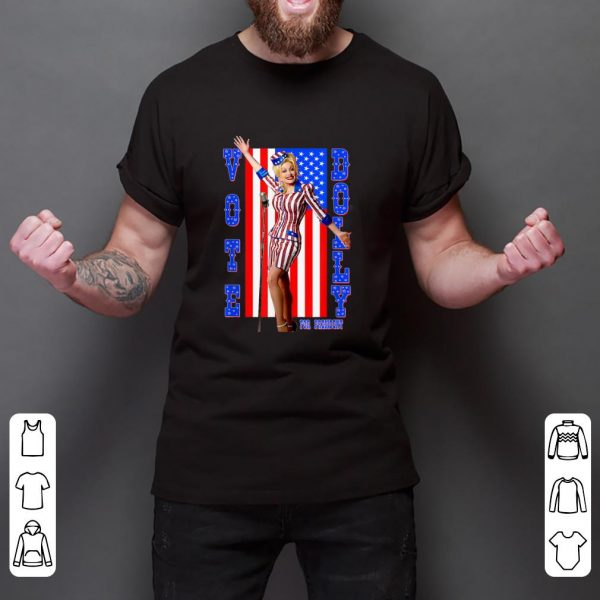 Official Dolly Parton For President American Flag shirt