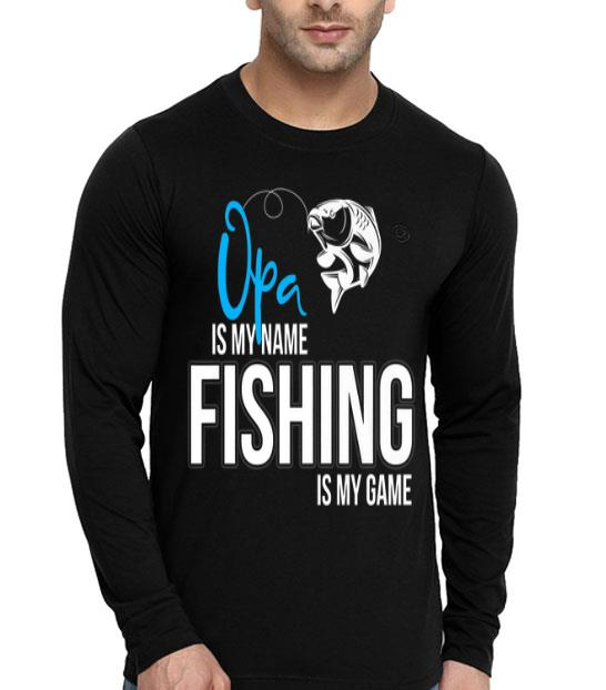 Opa Is My Name Fishing Is My Game Premium shirt