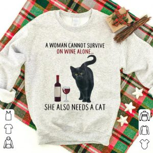 Original A Woman Cannot Survive On Wine Alone She Also Needs A Cat shirt