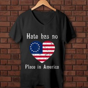 Original Hate Has No Place In American Betsy Ross Flag shirt