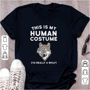 Original This is My Human Costume I'm Really a Wolf shirt