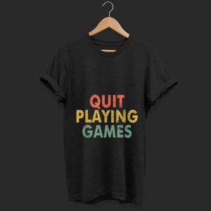Original Vintage Quit Playing Games shirt