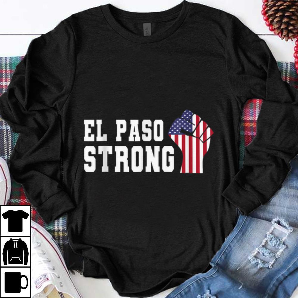Premium El Paso Strong The Fist American Flag shirt 1 - Premium El Paso Strong The Fist American Flag shirt