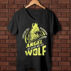 Premium I Asked God For A Guardian Angel He Sent Me My Wolf shirt