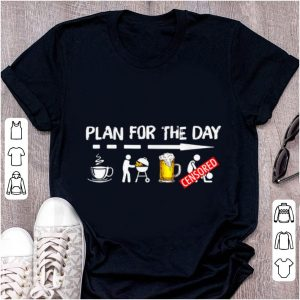Premium Plan For The Day Coffee BBQ Grilling Beer Sex shirt