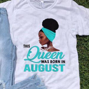 Premium Queen Was Born In August Black Women shirt