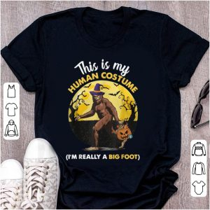 Premium This Is My Human Costume I'm Really A Big Foot