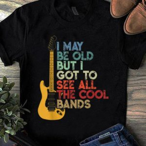 Premium Vintage I May Be Old But I Got To See All the Cool Bands Guitar Electric shirt