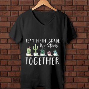Pretty Team Fifth Grade We Stick Cactus Together shirt