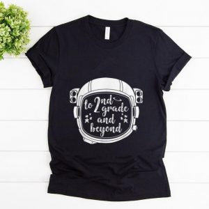 Pretty To 2nd Grade And Beyond Astronaut Helmet Back To Shool shirt