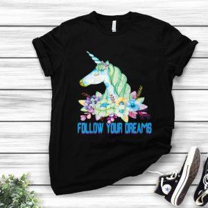 Pretty Unicorn Follow Your Dreams shirt
