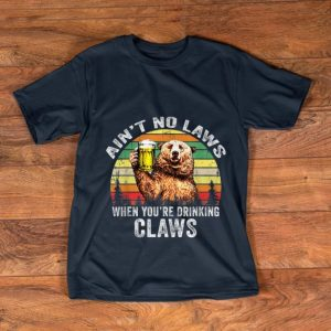 Pretty Vintage Bear Ain't No Laws When You're Drinking Claws shirt