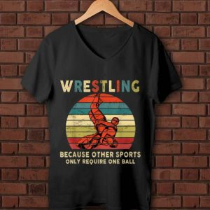 Pretty Vintage Wrestling Because Other Sports Only Require One Ball shirt