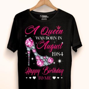 Queens Are Born In August 1984 35th Birthday shirt