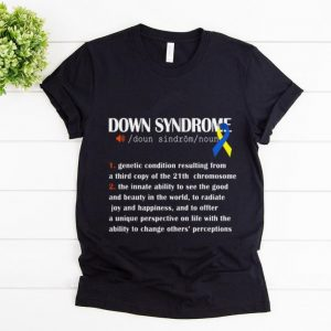 Top Down Syndrome Awareness Definition shirt
