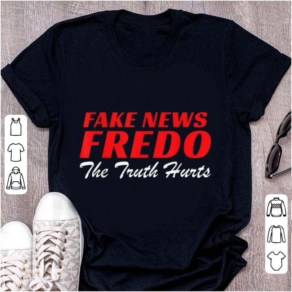Top Fake News Fredo The Truth Hurts shirt 1 - Top Fake News Fredo The Truth Hurts shirt