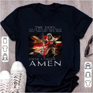Top The Devil Saw Me With My Head Down And Thought He'd Won shirt