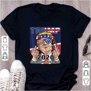 Top Trump 2020 Fuck Your Feelings Election shirt
