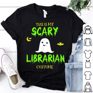 Funny This Is My Scary Librarian Costume Halloween shirt