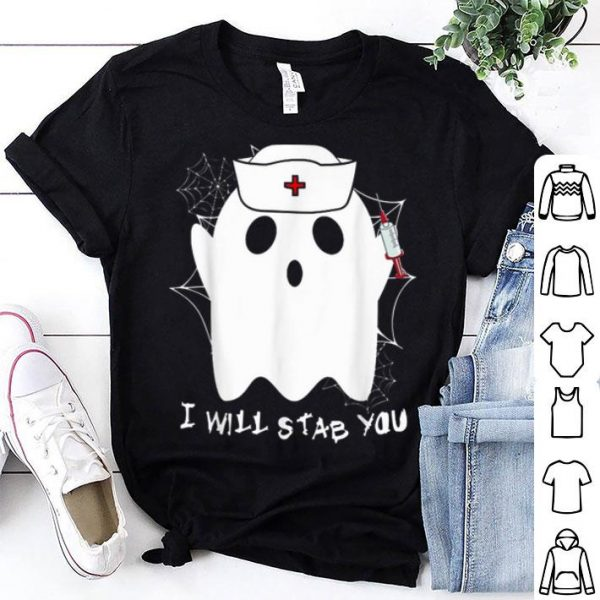 Nurse Ghost I Will Stab You Funny Halloween Gift shirt