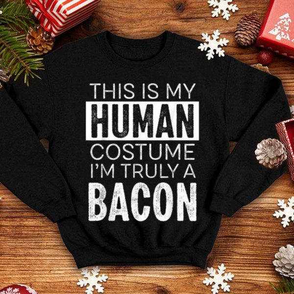 This Is My Human Costume I'm A Bacon Halloween Lazy Costume shirt
