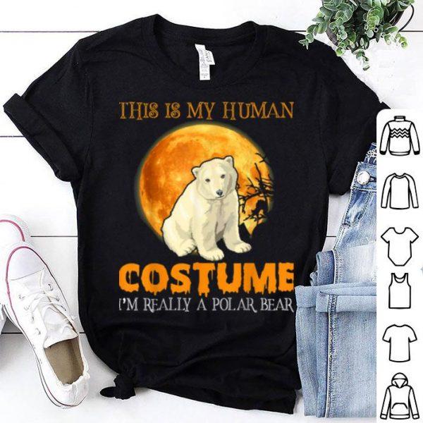 This Is My Human Costume I'm Really A Polar Bear Halloween shirt