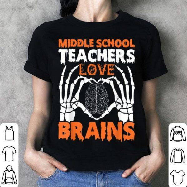 Top Middle School Teachers Love Brains Halloween Skeleton shirt