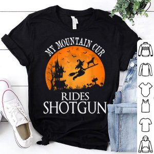 Awesome Mountain Cur Rides Shotgun Dog Lover Halloween Party Gift shirt