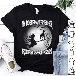 Awesome My Doberman Pinscher Rides Shotgun Halloween shirt