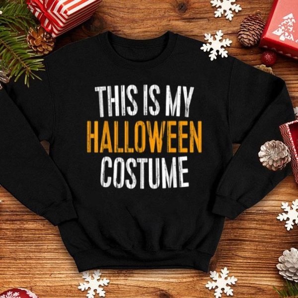 Funny This Is My Halloween Costume shirt